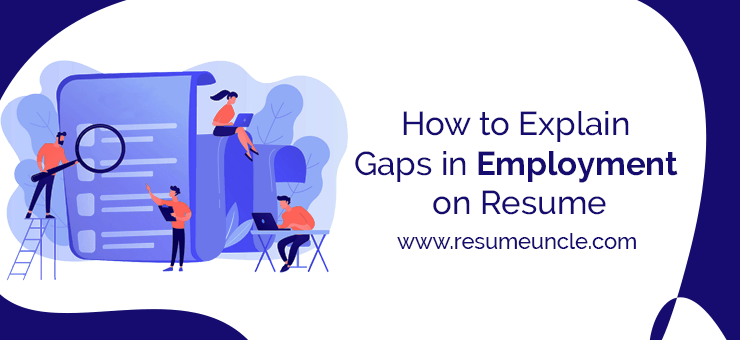How to explain gaps in employment