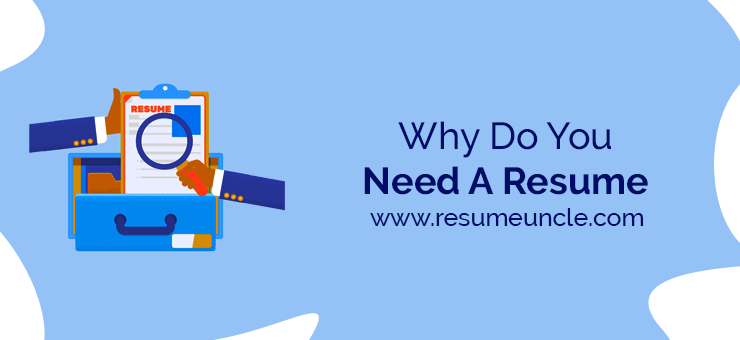 Why do you need a resume