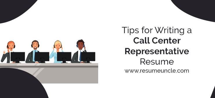 Tips for writing a call center representative resume